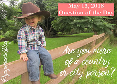 Are you a city or country person?