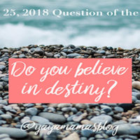 Do you believe in destiny?