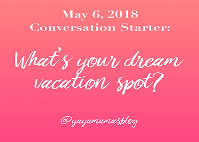 What's your dream vacation spot?
