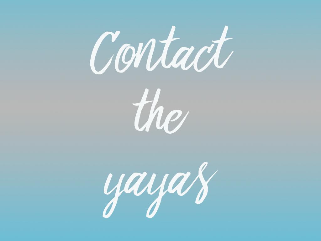 Contact the yayas